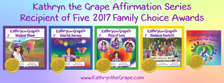 Kathryn the Grape Affirmation Series Recipient of Five Family Choice Awards - Kathryn Cloward