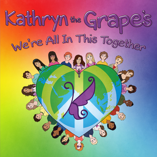 Kathryn the Grape's We're All In This Together by Kathryn Cloward