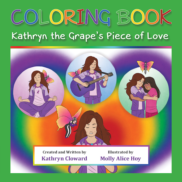 Coloring Book Kathryn the Grape's Piece of Love by Kathryn Cloward