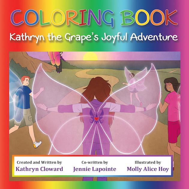 Coloring Book Kathryn the Grape's Joyful Adventure by Kathryn Cloward
