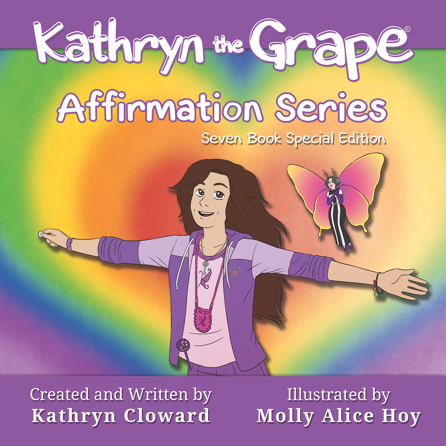 Kathryn the Grape Affirmation Series Seven Book Special Edition by Kathryn Cloward