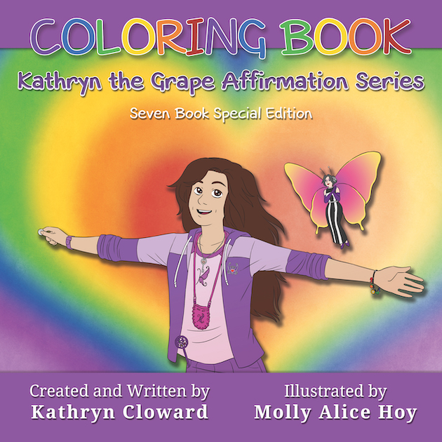 Kathryn the Grape Affirmation Series Coloring Book by Kathryn Cloward
