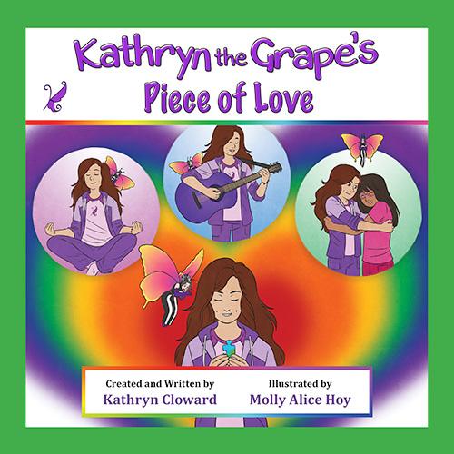 Kathryn the Grape's Piece of Love by Kathryn Cloward