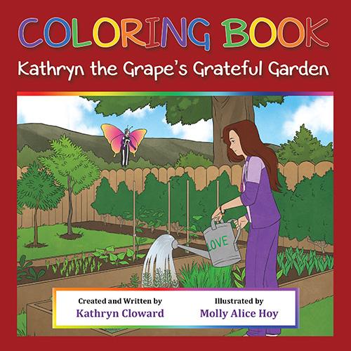 Coloring Book Kathryn the Grape's Grateful Garden by Kathryn Cloward