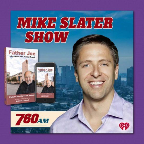Mike Slater Show on iheart radio Kathryn Cloward Remembering Father Joe Carroll San Diego Hustler Priest
